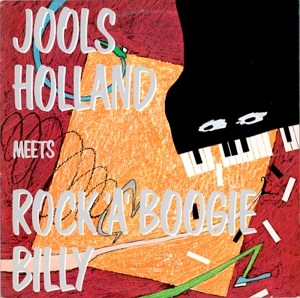 """Jools Holland Meets Rock'A'Boogie Billy"", I.R.S. Records, 1984."